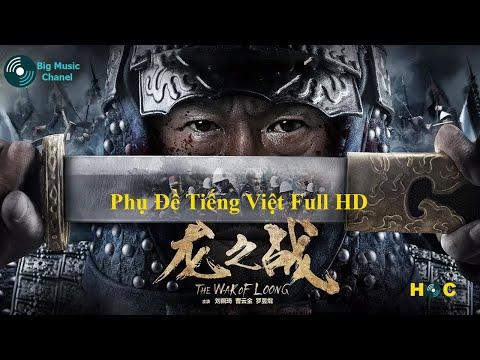 The War Of Loong (龙之战) -  Phụ Đề Tiếng Việt Full HD