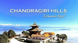 CHANDRAGIRI HILLS || One of the most beautiful places of Nepal