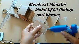 Cara Membuat Miniatur Mobil L300 Pickup Dari Kardus | Ide Kreatif