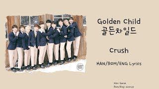 Golden Child 골든차일드 : Crush  Han/rom/eng  Lyrics