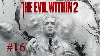 Кошмарный The Evil Within 2 16 - Финал