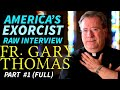 REAL EXORCIST - Fr. Gary Thomas - (UPDATED Video Link in Description)