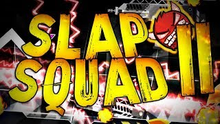 SLAP SQUAD IS BACK! (100% DEMON)