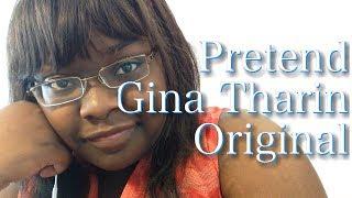 Pretend - Gina Tharin (Original Song)