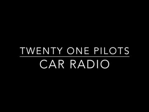 Twenty One Pilots  Car Radio Lyrics