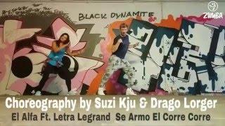 El Alfa Ft. Letra Negra - Se Armo El Corre Corre /Zumba choreography by Drago & Suzi Kju