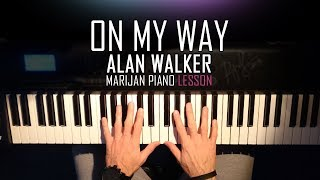 How To Play: Alan Walker - On My Way | Piano Tutorial Lesson + Sheets