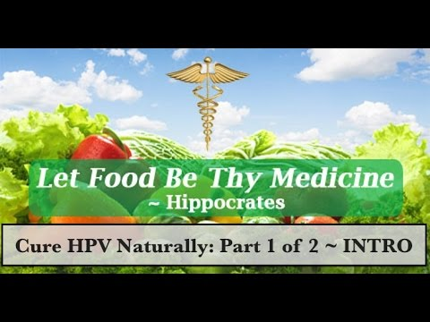 Cure HPV Naturally Within 3 Months (Part 1 of 2)