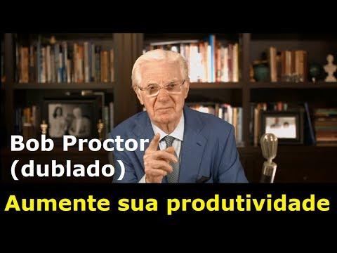 Bob Proctor - Como aumentar sua produtividade (dublado)