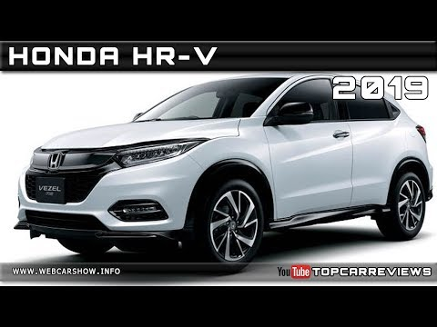 2019 Honda HR-V Vezel, Release Date, Redesign, Price >> 2019 Honda Hr V Review Rendered Price Specs Release Date Youtube