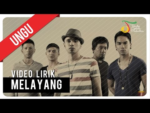 UNGU - MELAYANG | Video Lirik