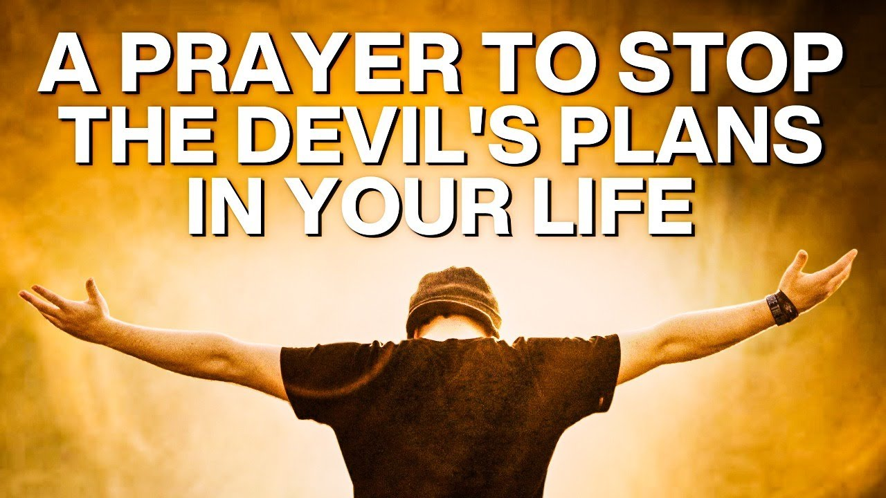 Stop The Devil's Plans For Your Life With This Prayer