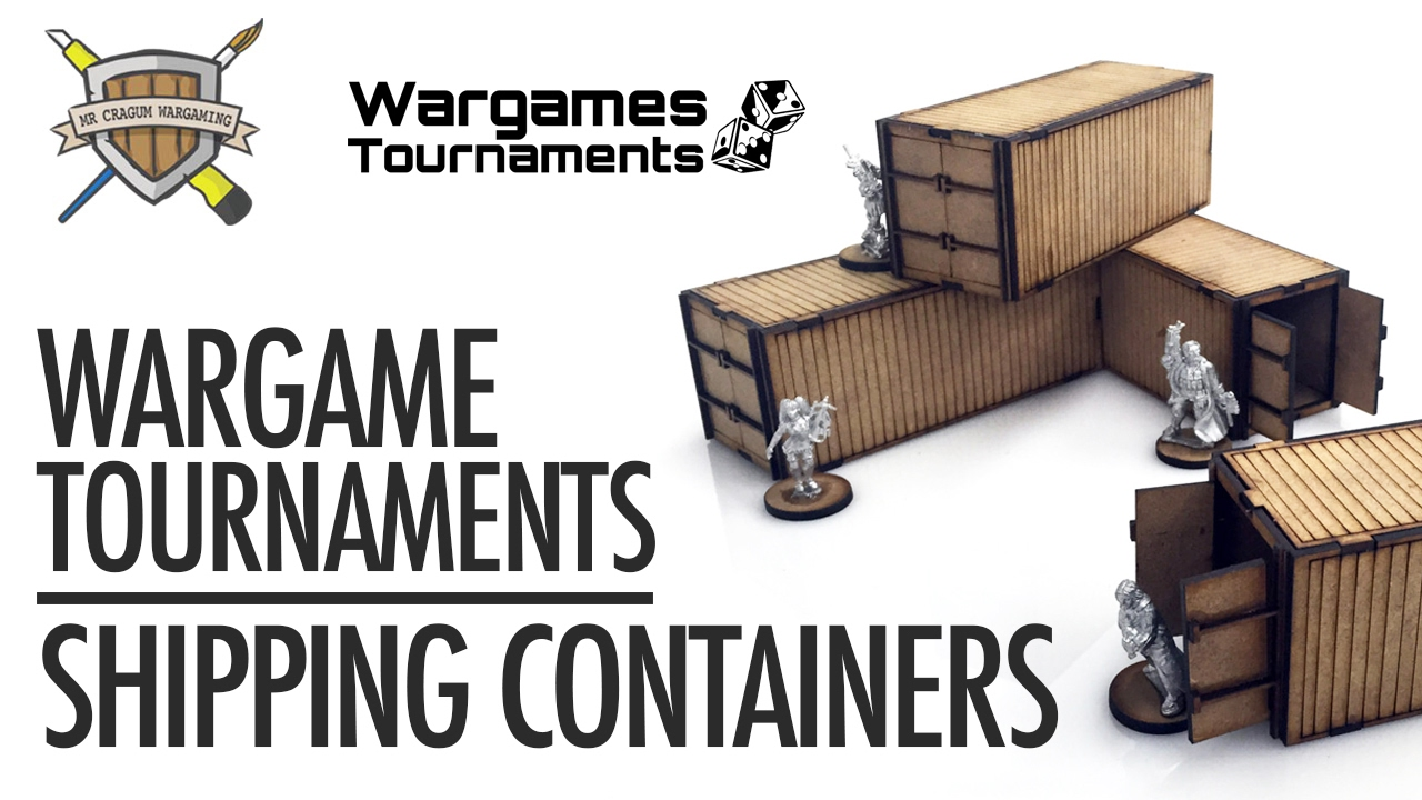 Wargame Tournaments - Shipping Containers - Review & Spotlight