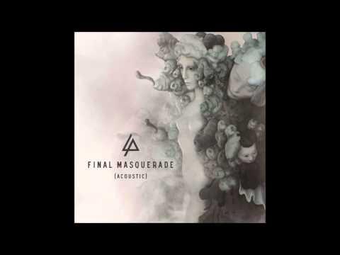 Linkin Park Final Masquerade Official Acoustic Version.
