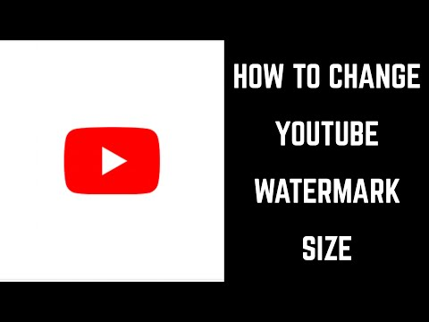 How to Change YouTube Watermark Size