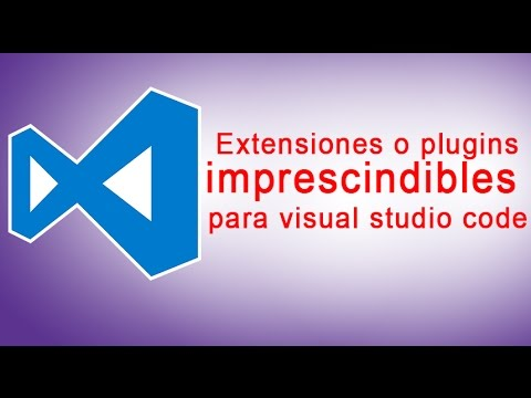 Extensiones o plugins imprescindibles para visual studio code