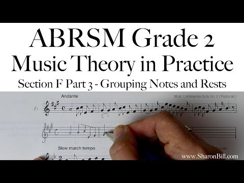 ABRSM Grade 2 Music Theory Section F Part 3 Grouping Notes and Rests with Sharon Bill
