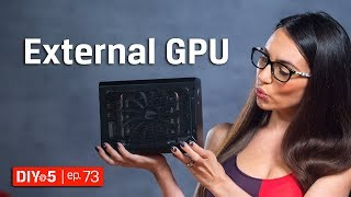 External GPUs – How do they work? – DIY in 5 Ep 73