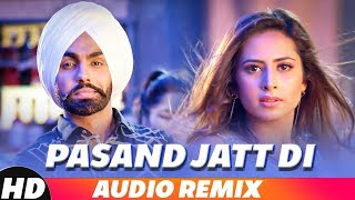 Pasand Jatt Di (Audio Remix) | Ammy Virk | Sargun Mehta | Sukh-E Muzical Doctorz | Remix 2018
