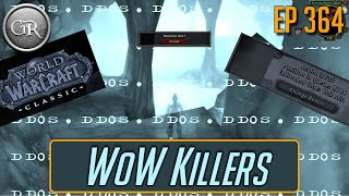 WoW Killers | Ep 364: DDOS Attacks, More WoW Classic World Firsts, BFA Raiding, BlizzCon and more!