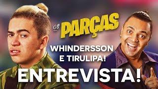 ???? Entrevista: WHINDERSSON NUNES e TIRULIPA sobre OS PARÇAS! - DCV #24