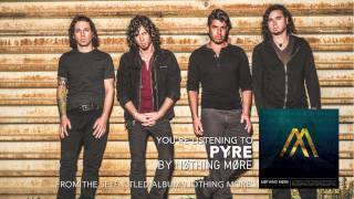 Nothing More - Pyre (Audio Stream)