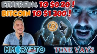 Tone Vays: ETHEREUM TO $0.20 & BITCOIN TO $1,300 | INTERVIEW!