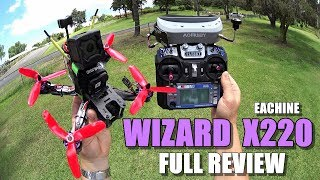 Eachine WIZARD X220 FPV - Full Review - [Unboxing / Inspection / Flight-CRASH! Test / Pros & Cons]