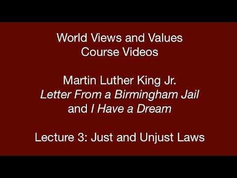 World Views and Values: Martin Luther King, Jr. Letter from a Birmingham Jail (lecture 3)