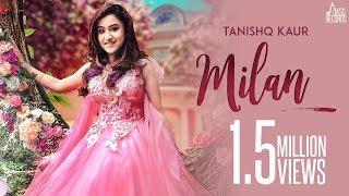 Milan Tanishq Kaur Free MP3 Song Download 320 Kbps