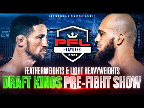 2021 PFL Playoffs: Featherweights &  Light Heavyweights DraftKings Betting Pre Show