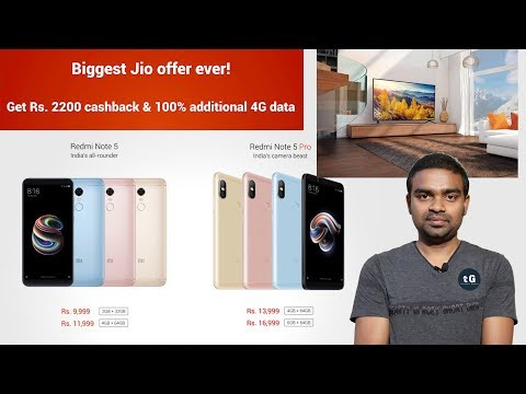 Jio ₹2200 CashBack, Xiaomi TV on Flipkart, BSNL 6 Month Free, Redmi Note 5 Pro & Note 5