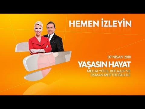Osman Müftüoğlu ile Yaşasın Hayat 7 Nisan 2018