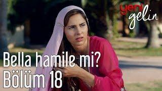 Yeni Gelin 18. Bölüm - Bella Hamile mi?