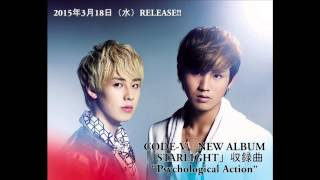"【CODE-V NEW ALBUM 「STARLIGHT」 収録曲 ""Psychological Action""】"