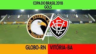 Gols - Globo-RN 0 x 2 Vitória-BA - Copa do Brasil - 07/02/2018