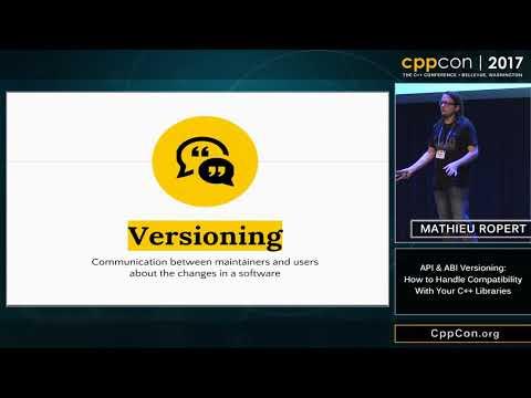 """CppCon 2017: Mathieu Ropert """"API & ABI Versioning..."""""""