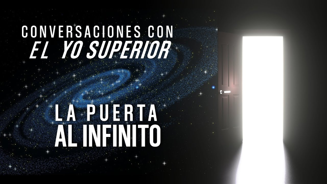 La Puerta al Infinito ☯ Conversaciones con el YO SUPERIOR ☯