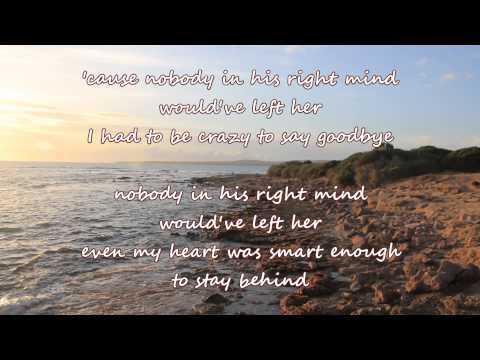 George Strait - Nobody In His Right Mind Would've Left Her (with lyrics)