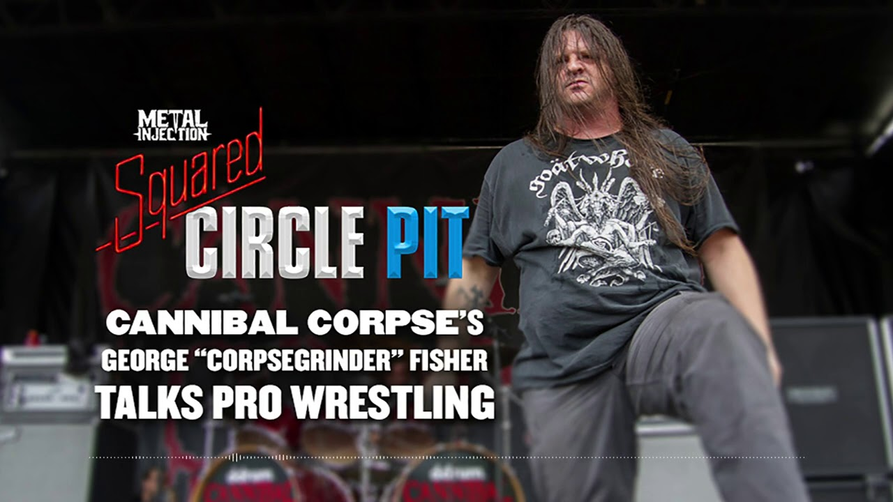 Cannibal Corpse's Corpsegrinder Talks Wrestling   Metal Injection Squared Circle Pit.