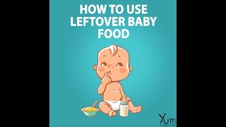 How to Use Leftover Baby Food