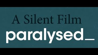 A Silent Film - Paralysed Lyric Video