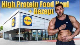 High Protein Lidl Haul Einkauf + schnelles High Protein Rezept | FOOD HAUL 2018