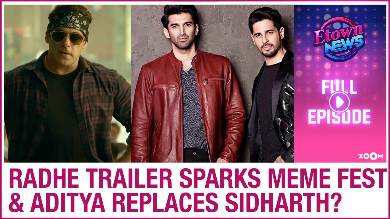 Salman's Radhe trailer sparks meme fest | Sidharth REPLACED by Aditya? | E-Town News Full Episode