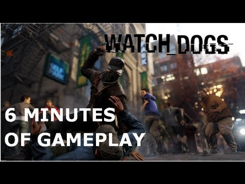 Watch Dogs - 6 minutes de Gameplay (HD)