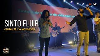Sinto Fluir (live)| Sunelly Nascimento | Diego Mates |Compaixão em Movimento