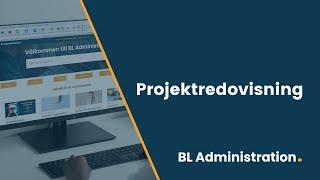 Projektredovisning i BL Administration
