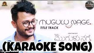 Mugulunage Title Track Kannada Karaoke Song Original with Kannada Lyrics