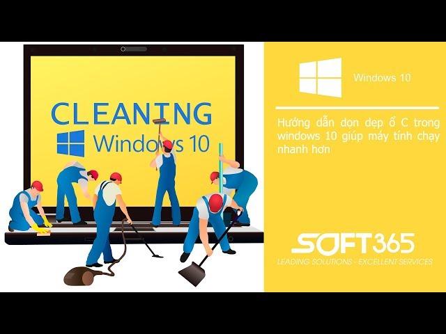 Hướng dẫn dọn dẹp ổ C trong Windows 10 giúp máy tính chạy nhanh hơn