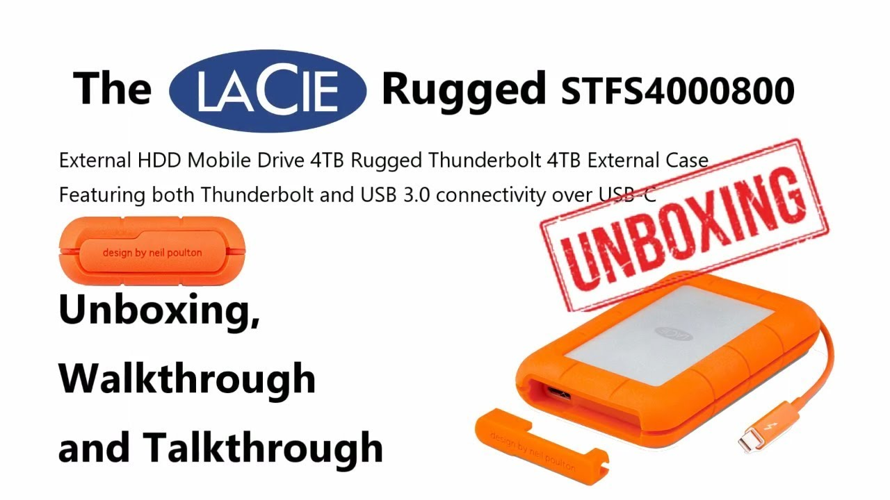 The Lacie Rugged Thunderbolt 4tb Stfs4000800 With Usb 3 0 Over C Unboxing